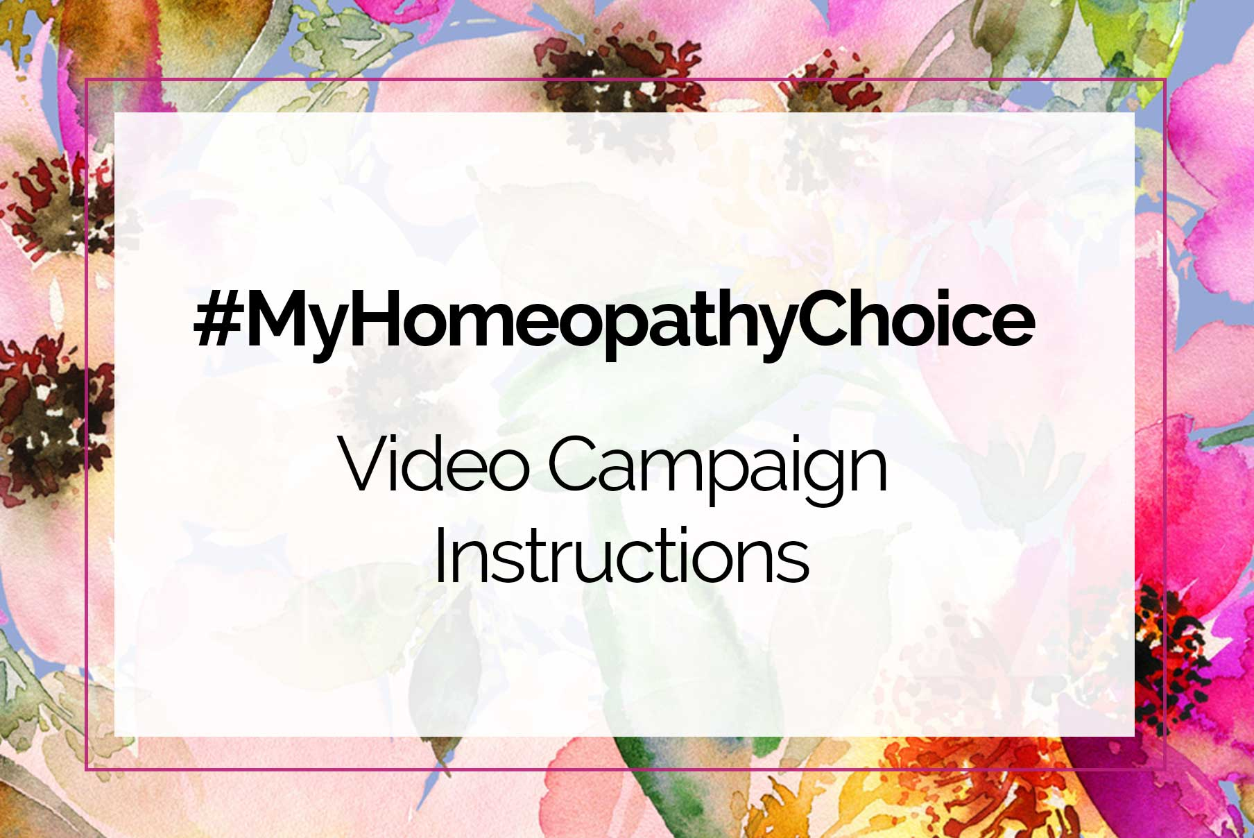How to Create & Post a #MyHomeopathyChoice Video